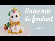 Unicornio de Fondant - YouTube