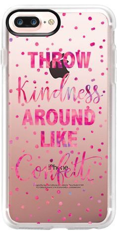 Casetify iPhone 7 Plus Case and iPhone 7 Cases. Other Confetti iPhone Covers - Throw Kindness Around by Ruby Ridge Studios   Casetify