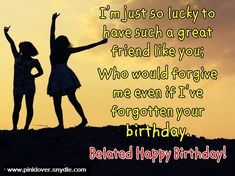 Belated Happy Birthday happy birthday happy birthday wishes happy birthday quotes happy birthday images happy birthday pictures happy birthday friend quotes Birthday Message For Bestfriend, Birthday Wishes For Friend, Wishes For Friends, Friends In Love, Funny Belated Birthday Wishes, Happy Birthday Messages, Happy Birthday Quotes, Birthday Greetings, Funny Birthday
