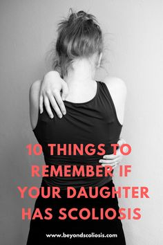 Learning that your daughter has Scoliosis can be really extremely difficult to digest. Here are 10 things to remember if your daughter has Scoliosis. Scoliosis Brace, Yoga For Scoliosis, Scoliosis Surgery, Scoliosis Exercises, Scoliosis Quotes, Scoliosis Tattoo, Spinal Fusion Surgery, Braces Tips, Braces Pain