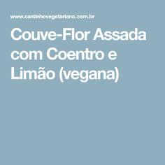 Couve-Flor Assada com Coentro e Limão (vegana)
