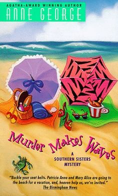 Murder Makes Waves (Southern Sisters Mystery, #4) by Anne George