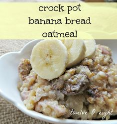 crock pot, slow cooker, breakfast, recipe, banana bread oatmeal, banana oatmeal, steel cut oats