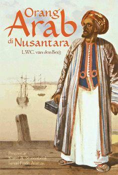 L.C.W. van den Berg: Orang Arab di Nusantara | Komunitas Bambu