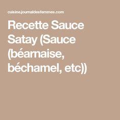 Recette Sauce Satay (Sauce (béarnaise, béchamel, etc))