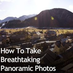 How To Take Breathtaking Panoramic Photos   Expert PhotographyExpert Photography