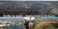 No Más Tar Sands! — Healing Begins at the Source | Earth First! Newswire