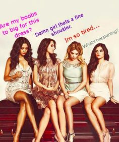 pll funny 10 Any one else over Pretty Little Liars? (23 photos)