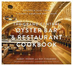 The Grand Central Oyster Cookbook | Guilty Pleasure | One Kings Lane