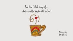 Tiny Narratives: And then I think to myself... what a wonderful day to dink coffee!  ©Holly DeWolf #illustration #coffee