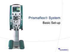 3-prismaflex-basic-setup-operation by Steven Marshall via Slideshare
