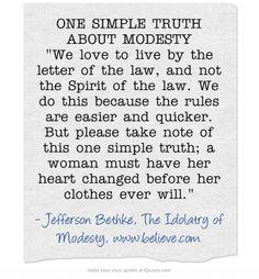 "ONE SIMPLE TRUTH ABOUT MODESTY by Jefferson Bethke in ""The Idolatry of Modesty"", www.believe.com"