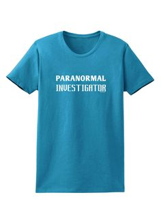 TooLoud Paranormal Investigator Womens Dark T-Shirt