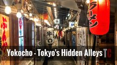 What is a Yokocho? Tokyo's Culinary and Boozey Back Streets - YouTube