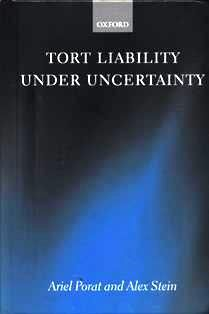 Tort liability under uncertainty / Ariel Porat and Alex Stein. 346.52 P78