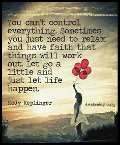 If you can control it,  there's no need to worry. If you can't,  worrying won't help