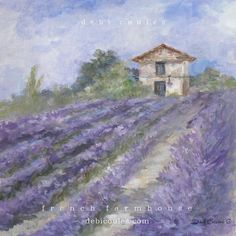 "French Farmhouse continues "" Lavender Fields"" original canvas painting available at www.debicoules.com"
