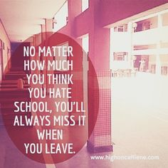 IT'S BEEN 4 YEARS since I left school... No matter how much you think you hate school you will alaways miss when you leave. #school #schoollife #quotes #q #shaffaturkhan