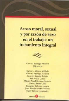 Acoso moral, sexual y por razón de sexo en el trabajo : un tratamiento integral / Gemma Fabregat Monfort (directora). - 2012