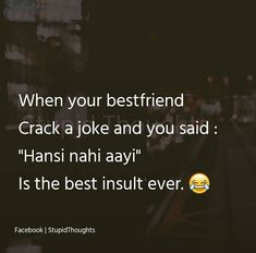 alah is my best friend to please me to make me happy always Best Friend Quotes Funny, Besties Quotes, Cute Funny Quotes, Fun Quotes, Funny School Jokes, Some Funny Jokes, Funny Facts, Crazy Friend Quotes, Crazy Quotes