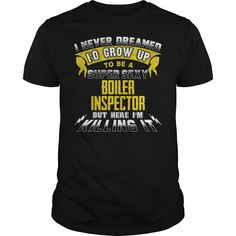 BOILER INSPECTOR I Never Dreamed I'd Be A Super Sexy But Here I'm Killing It T-Shirts, Hoodies. Check Price Now ==► https://www.sunfrog.com/Jobs/BOILER-INSPECTOR-Sexy-1-P2-Black-Guys.html?id=41382