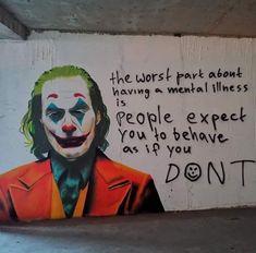 The worst part of having a mental illness is people expect you to behave as if you dont, Joker, mental disorder Le Joker Batman, Harley Quinn Et Le Joker, Joker Heath, Gotham Batman, Batman Art, Batman Robin, Joker Poster, Joaquin Phoenix, Photos Joker