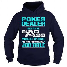 POKER DEALER- BADASS T3HD - cool t shirts #style #T-Shirts