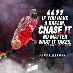 If you have a #dream, chase it no matter what it takes. #jamesharden #nba #basketball #jameshardenquotes