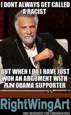 I don't always get called a racist...