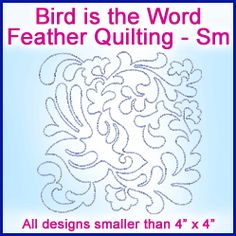 A Bird is the Word Feather Quilting Design Pack - Sm Machine Embroidery Quilts, Machine Quilting, Machine Embroidery Designs, Embroidery Patterns, Quilt Patterns, Feather Design, Quilt Top, Quilting Designs, All Design