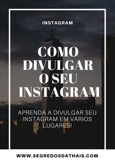 Aprenda a divulgar o seu perfil do instagram e ganhe muitos seguidores e curtidas reais!