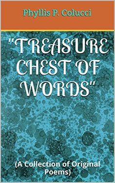 """FREE EBOOK FRI 11/11/16 THRU TUES 11/15/16 - """"Treasure Chest of Words"""": (A Collection of Original Poems) by [Colucci, Phyllis P.]"""