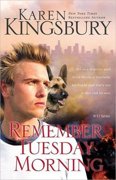 Remember Tuesday Morning (9/11 Series #3) by Karen Kingsbury