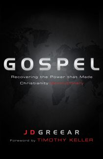 Gospel -Recovering the Power that Made Christianity Revolutionaryby J.D. Greear || B Academic