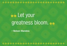 Nelson Mandela: How to Let Your Greatness Bloom  In his new book, Notes to the Future, the Nobel Peace Prize winner and former president of South Africa reveals some of his most life-changing revelations.
