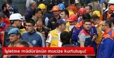 Devriye Haber : Soma'daki TTK Ekibi, İşletme Müdürünü Kurtardı