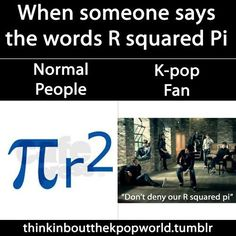 """""""Don't deny our R squared pi"""""""