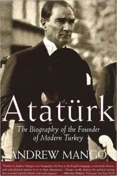 Andrew Mango-Atatürk The Biography of the Founder of Modern Turkey