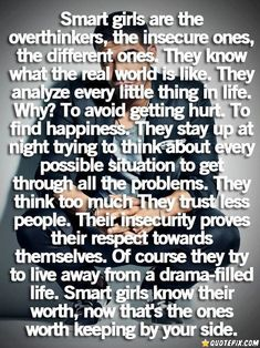 Describes my amazing girlfriend perfectly. To all of you smart girls out there.
