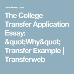 how to write common application essay prompts school  the college transfer application essay why transfer example transferweb