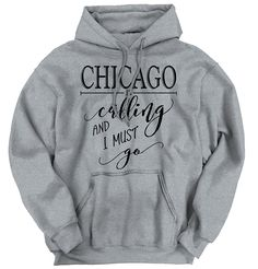 Amazon.com: Chicago, IL is Calling I Must Go Home Womens Shirt State City Hoodie Sweatshirt: Clothing