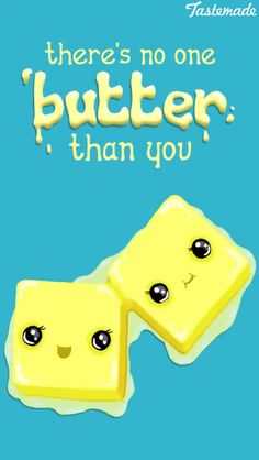 No one butter than you #love