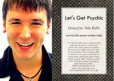 LET'S GET PSYCHIC LIVE FROM THE UK HOSTED BY PSYCHIC ALDO AND STEVIE EACH MONDAY ON A1R PSYCHIC RADIO NETWORK WORLD WIDE   WWW.ASK1RADIO.COM