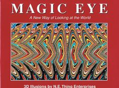 FOR MORE MAGIC EYE CLICK HERE
