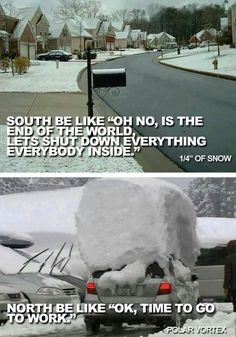 Snow in the North Vs South – winter humor - funny Snow memes Funny Cute, The Funny, That's Hilarious, Funny Farm, Caricature, Ga In, I Love To Laugh, Grumpy Cat, So True