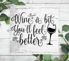 Wine a bit You'll Feel Better Sign, Signs, Wreath Sign, Craft Embellishment