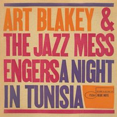 A Night in Tunisia / Art Blakey and The Jazz Messengers