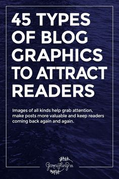 Attract, surprise and interest your readers with a variety of blog graphics. || garnishing.co