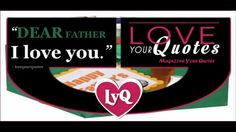 DEAR FATHER I love you -  loveyourquotes