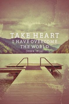 """One of my favorite Bible verses: """"I have said these things to you so that in me, you may have peace. In this world, you will have trials and tribulation, but take heart. I have overcome the world. Plus Belle Citation, Soli Deo Gloria, Overcome The World, Take Heart, God's Heart, Heart Beat, Religion, How He Loves Us, The Villain"""